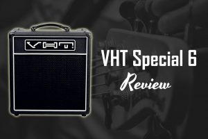 vht special 6 amplifier review